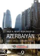 Viaje al negro resplandor de Azerbaiyán